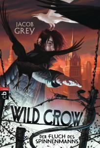 WILD CROW - Der Fluch des Spinnenmanns von Jacob Grey